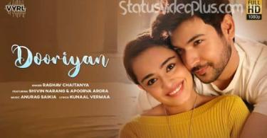 Dooriyan Song Raghav Chaitanya Anurag Saikia Download Whatsapp Status Video