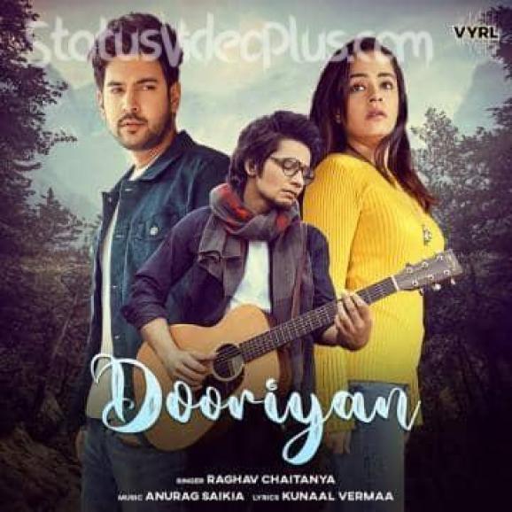 Dooriyan Song Raghav Chaitanya Anurag Saikia Download