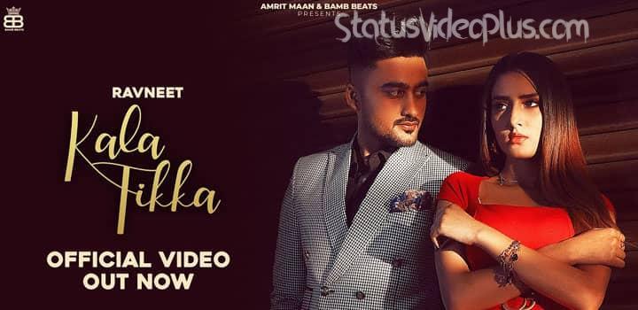 Kala Tikka Song Ravneet Download Whatsapp Status