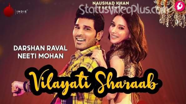 Vilayati Sharaab Song Darshan Raval Download Whatsapp Status Video