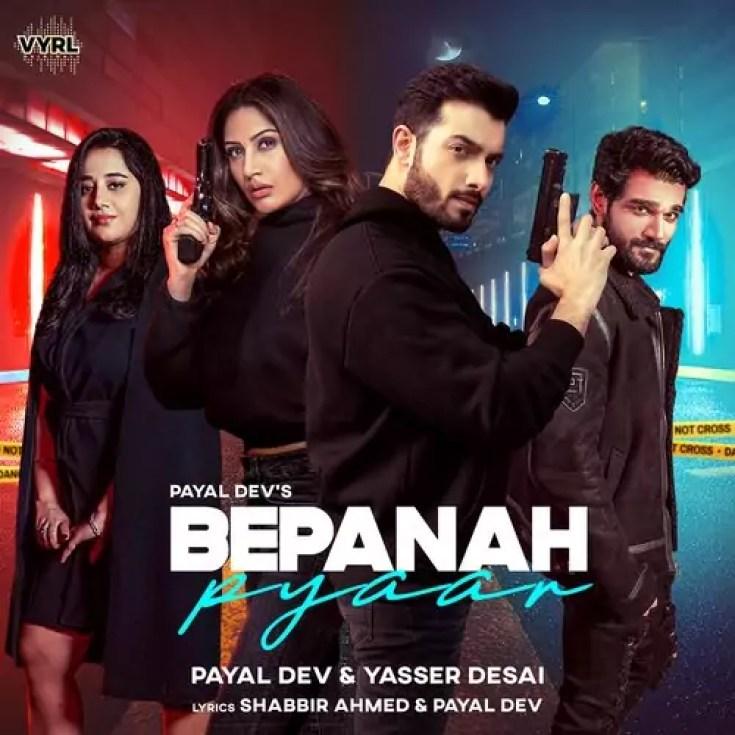 Bepanah Pyaar Song Payal Dev Yasser Desai Download