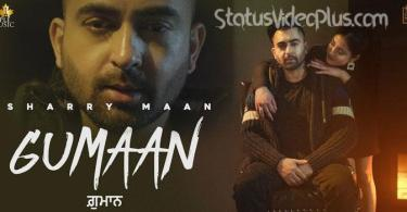 gumaan-song-sharry-maan-download-whatsapp-status-video