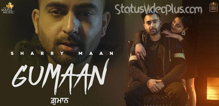 gumaan-song-sharry-maan-download-whatsapp-status-video
