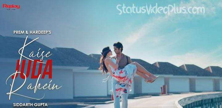 Kaise Juda Rahein Song Stebin Ben Download Whatsapp Status Video