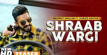 shraab-wargi-song-dilpreet-dhillon-download-whatsapp-status-video