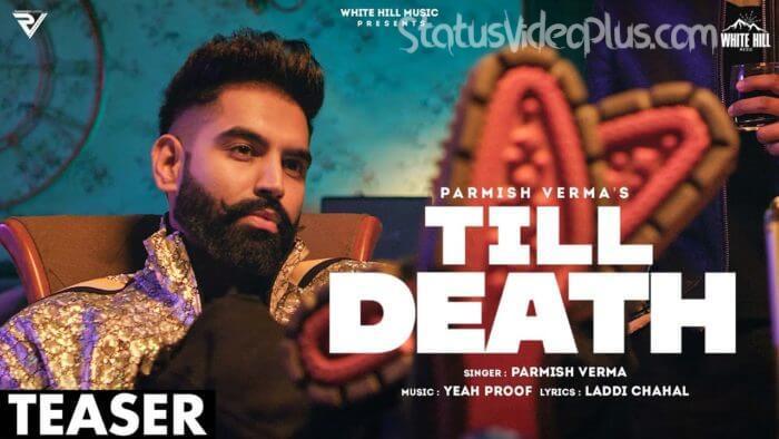 Till Death Song Parmish Verma Download Whatsapp Status Video