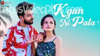 kyun-ni-pata-song-kashish-kumar-download-whatsapp-status-video