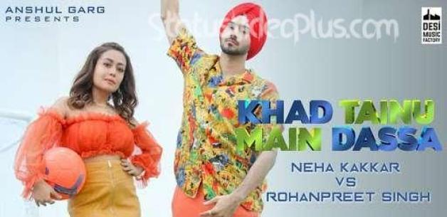 Khad-Tainu-Main-Dassa-Song-Neha-Kakkar-Download-Whatsapp-Status-Video