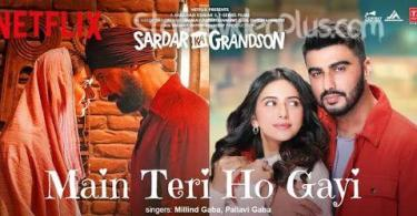 Main Teri Ho Gayi Song Sardar Ka Grandson Download Whatsapp Status Video