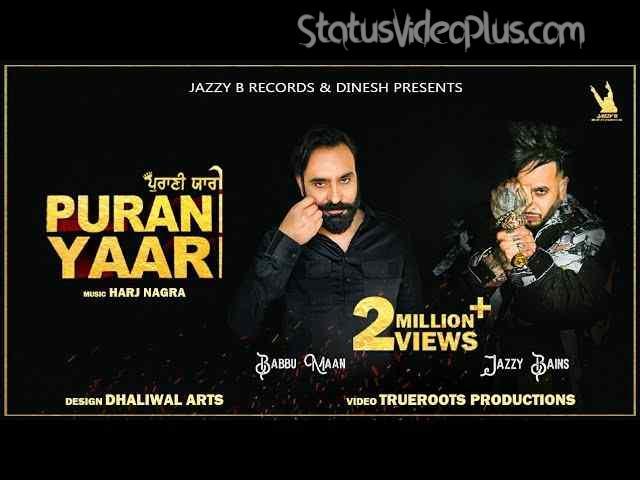 Purani Yaari Song Jazzy B Babbu Maan Download Whatsapp Status