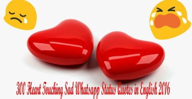 300 Heart Touching Sad Whatsapp Status Quotes in English 2016