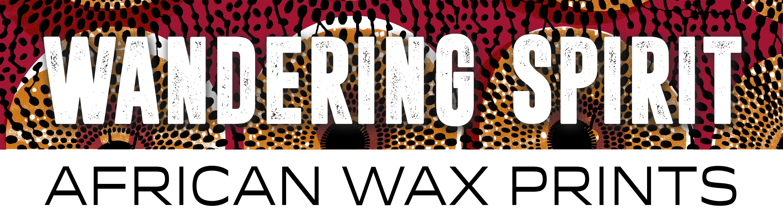 Wandering Spirit African Wax Prints