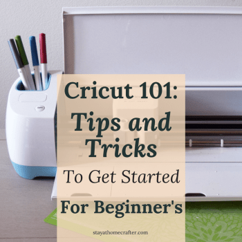 The Ultimate Guide Tips and Tricks to get started with your Cricut Machine for Beginners