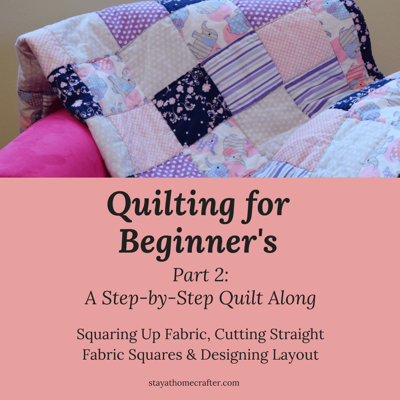 Step By Step Quilt Along For Beginner S Part 2 Stay At