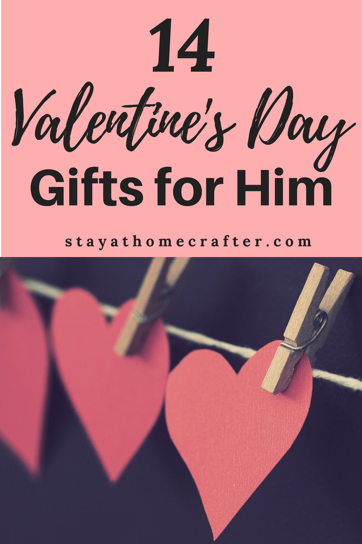 14 Unique Valentines Day Gift Ideas For Him Stay At Home Crafter