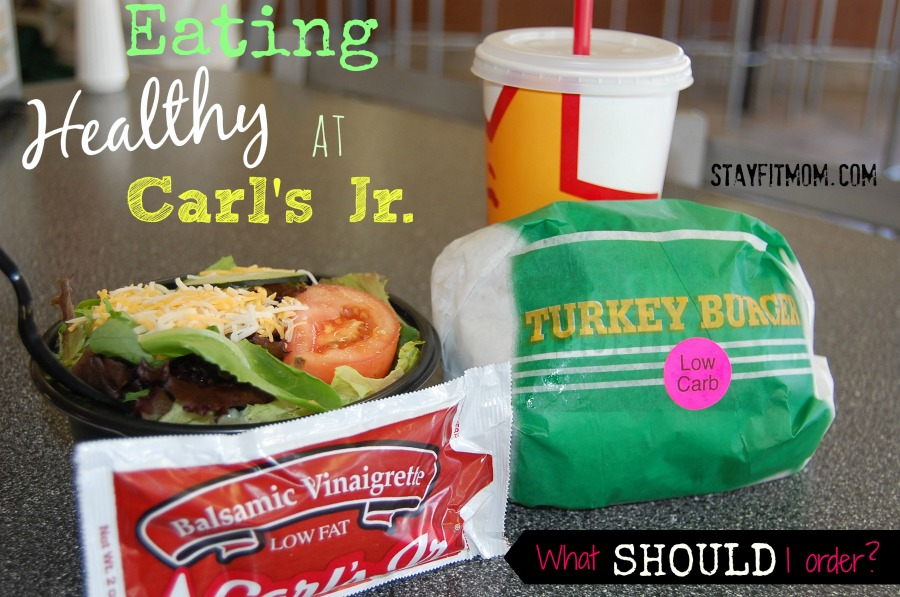 Eating healthy at Carl's Jr- What should I order? Love this healthy dining series from Stayfitmom.com