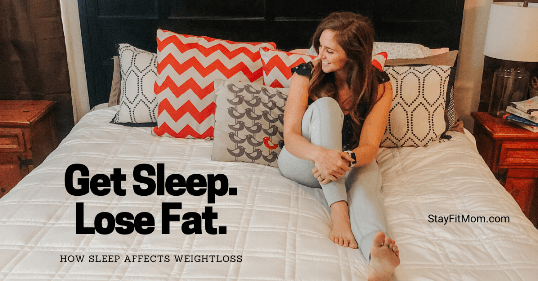 Stay Fit Mom explains the affects of sleep on fat loss.