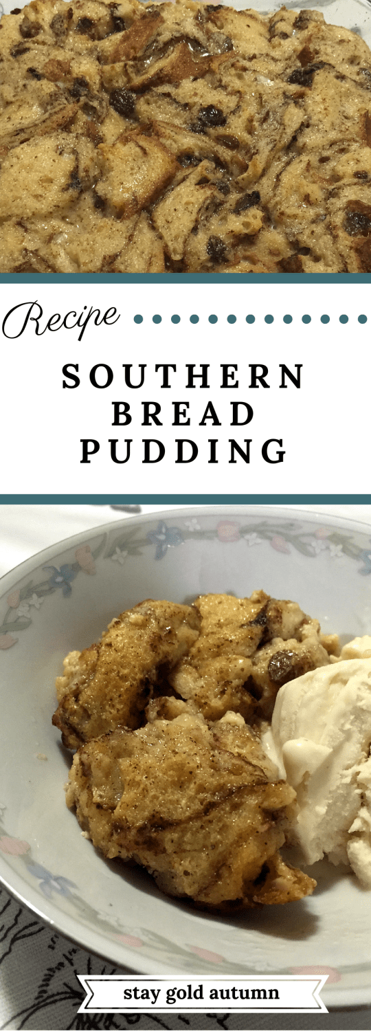 Southern bread pudding recipe: This is a southerner approved easy to make bread pudding recipe. Tastes even yummier the next day!| Stay gold Autumn