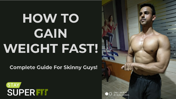 how to gain weight fast ultimate guide for skinny guys