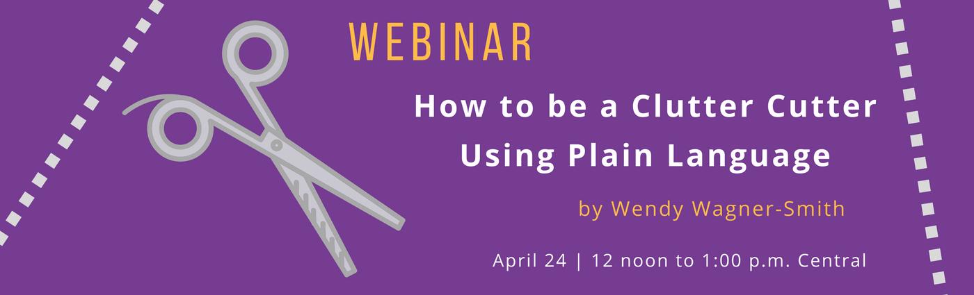 WEBINAR: How to Be a Clutter Cutter Using Plain Language