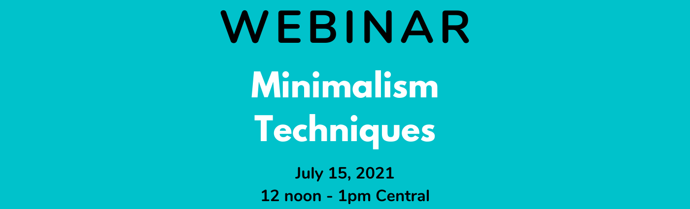 WEBINAR: Minimalism Techniques