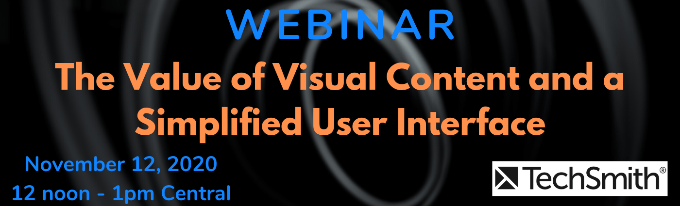 WEBINAR: The Value of Visual Content and a Simplified User Interface