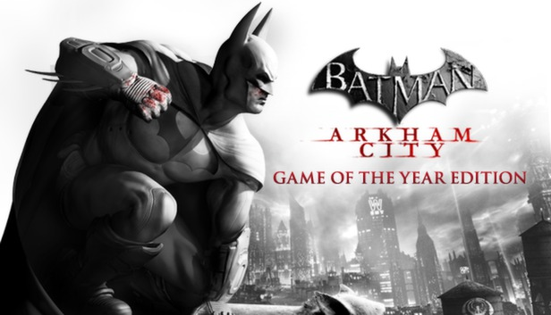 Batman: Arkham City - Game of the Year Edition on Steam