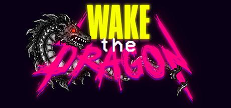wake the dragon on