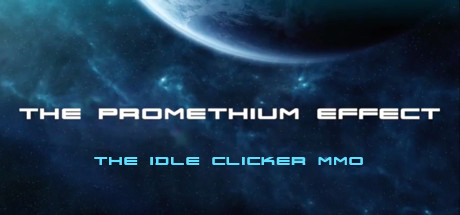 The Promethium Effect - The Idle Clicker MMO on Steam