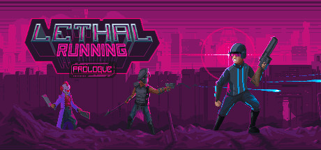 Lethal Running: Prologue