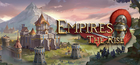 Empires:The Rise