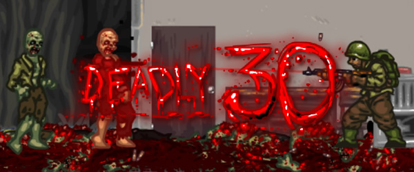 Deadly30