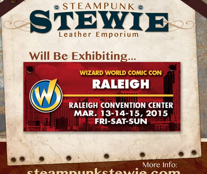 SteampunkStewie Exhibits at Raleigh's 2015 Wizard World ComicCon