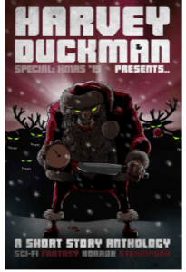 Harvey Duckman Presents... Special: Christmas 2019: (A Christmas Collection of Sci-Fi, Fantasy, Steampunk and Horror Short Stories) (Harvey Duckman Specials Book 1) Kindle Edition