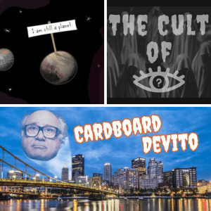 Plutos Petition - The Cult Of - Cardboard DeVito Steel City Improv Theater House Teams