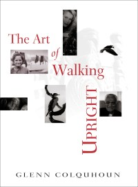 The Art of Walking Upright cover