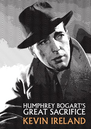 Humphrey Bogart's Great Sacrifice cover
