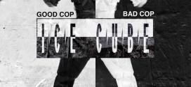 Ice Cube – Good Cop Bad Cop