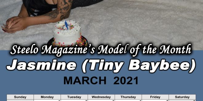 March 2021 – Steelo Magazine Model of the Month – Jasmine (Tiny Baybee)