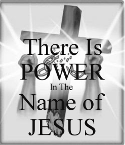 Image result for there is power in the name of Jesus
