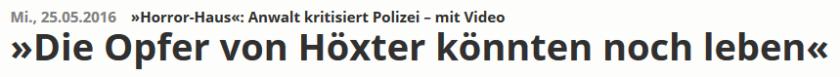 Schlagzeile im Westfalen-Blatt (Screenshot: http://www.westfalen-blatt.de/OWL/Lokales/Kreis-Hoexter/Hoexter/2385095-Horror-Haus-Anwalt-kritisiert-Polizei-mit-Video-Die-Opfer-von-Hoexter-koennten-noch-leben)
