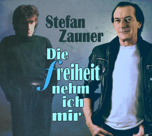 Stefan Zauner – Die Freiheit nehm ich mir
