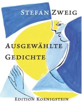 Neue Ausgabe Ausgewählter Gedichte Von Stefan Zweig