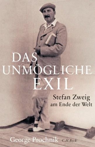 Prochnik, George Das unmögliche Exil Stefan Zweig am Ende der Welt