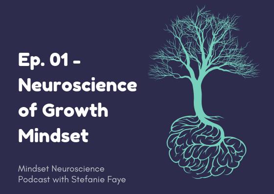 growth mindset neuroscience podcast episode 1