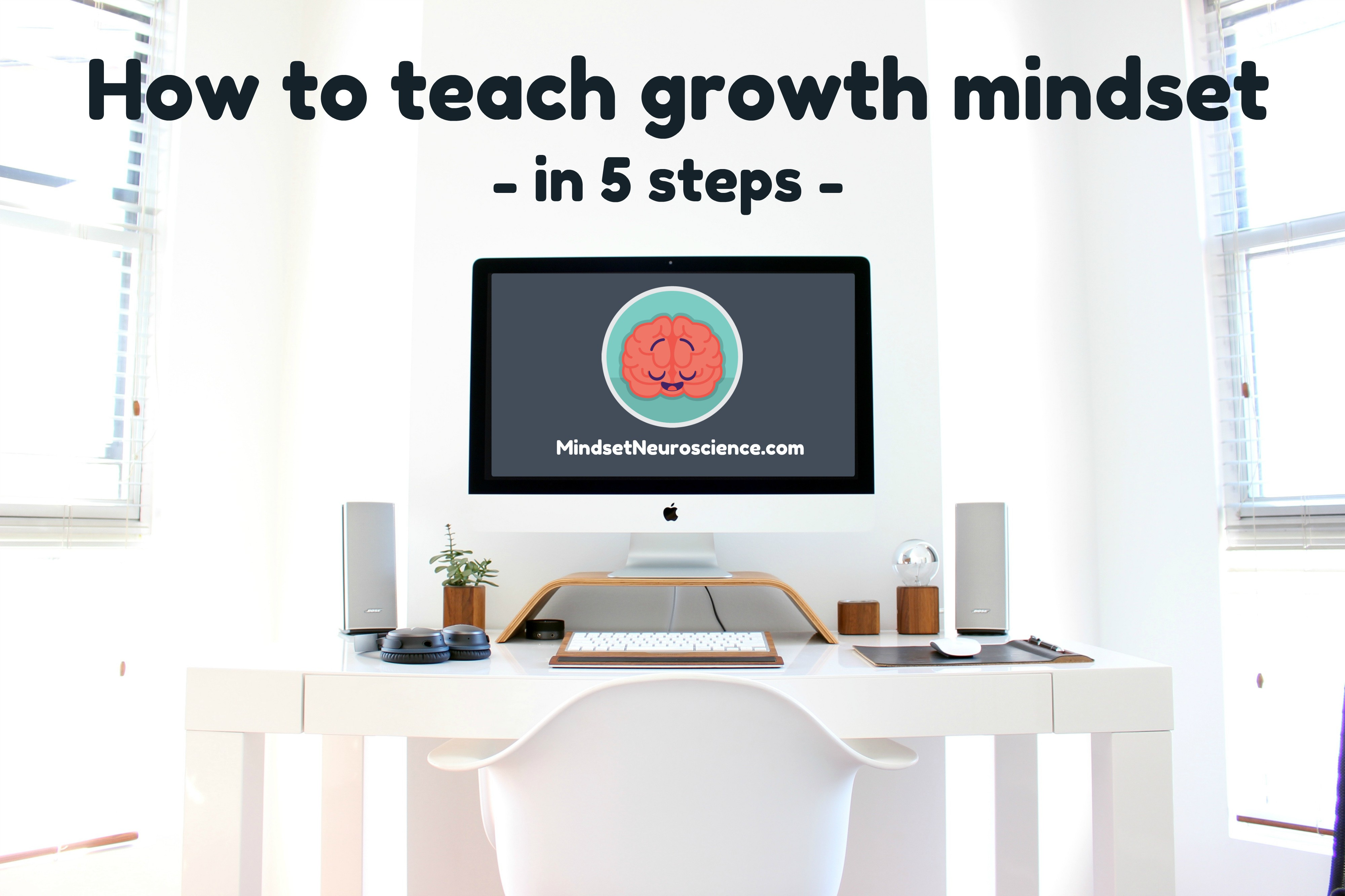 How to teach growth mindset in 5 steps