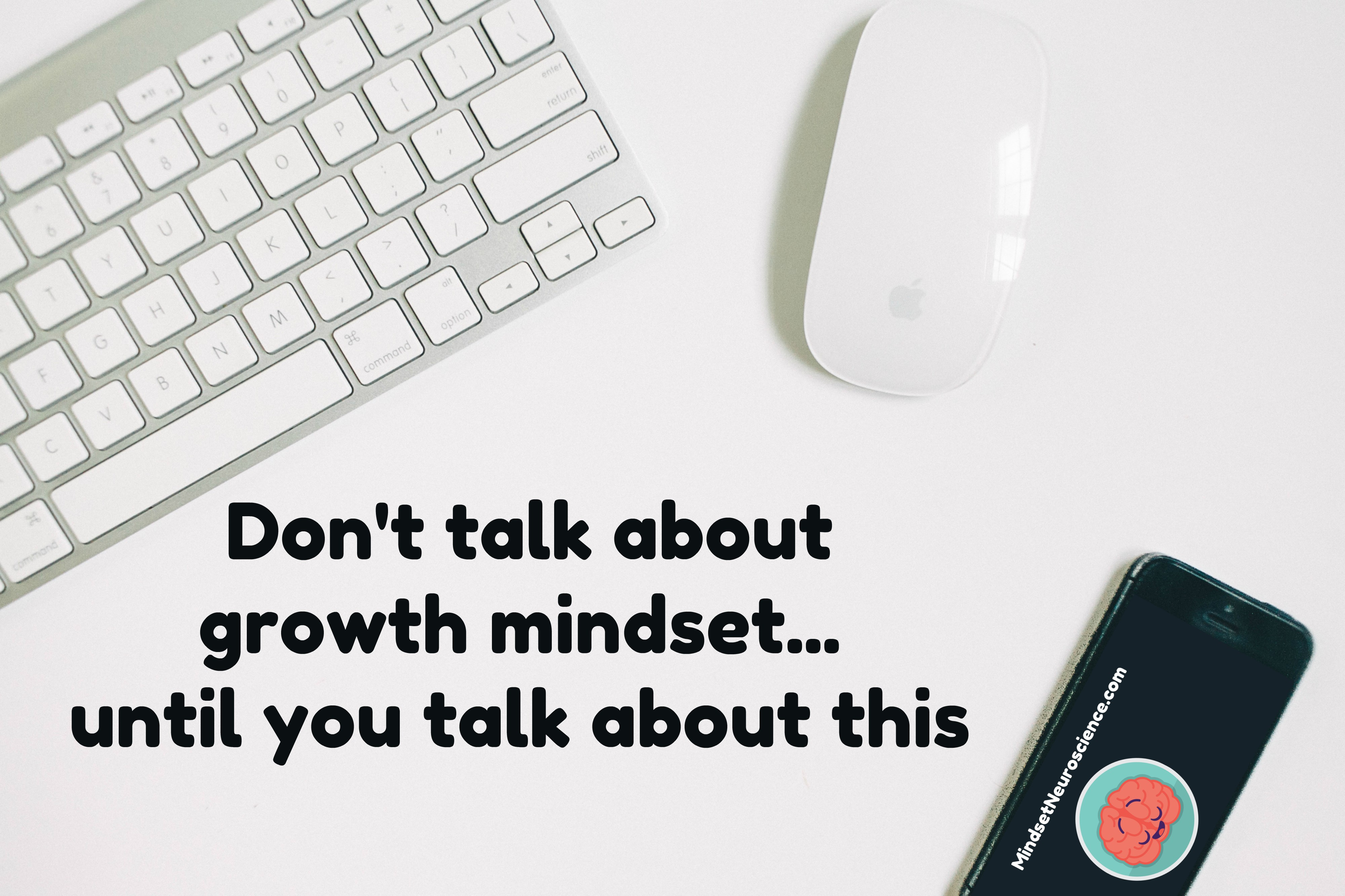 don't talk about growth mindset until you talk about this