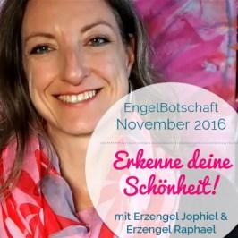 EngelBotschaft November 2016 & Energie-Übung: Erkenne deine Schönheit!   Erzengel Jophiel & Raphael