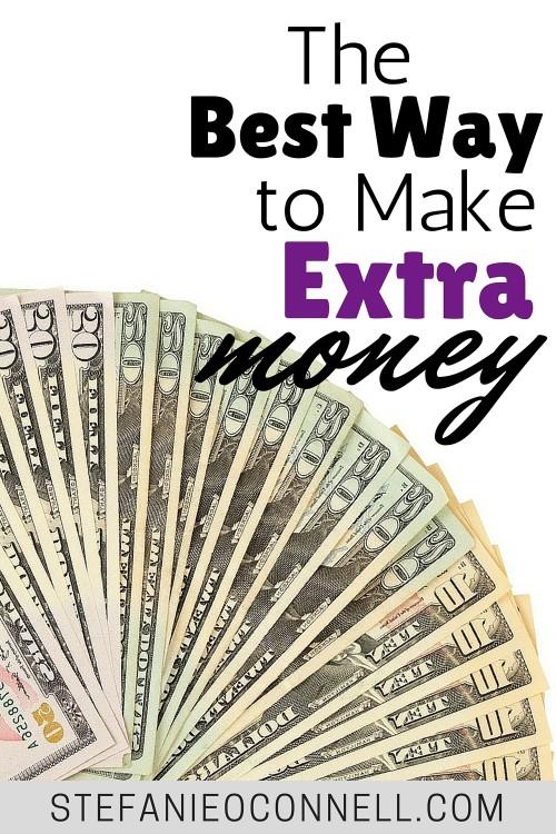 The Best Way to Make Extra Money  Stefanie OConnell