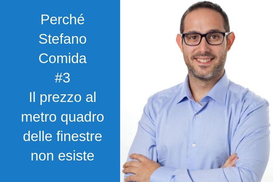 Perché Stefano Comida: Il prezzo al metro quadro delle finestre non esiste